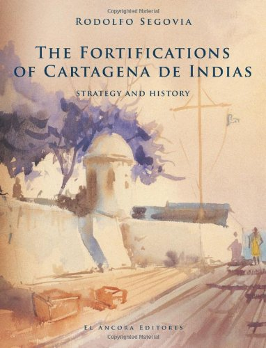 9789583601347: The Fortifications of Cartagena de Indias - Strategy & History