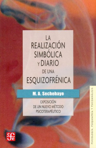 9789583800146: La realizacion simbolica y Diario de una esquizofrenica: Exposicion de un nuevo metodo psicoterapeutico (Spanish Edition)