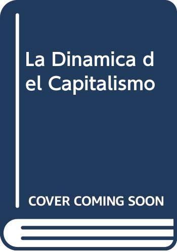 9789583800474: La Dinamica del Capitalismo (Spanish Edition)