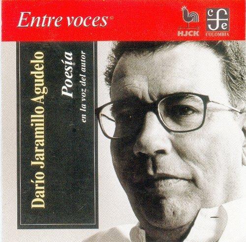 Poesia/ Poetry: En La Voz Del Autor/: Jaramillo Agudelo Dario