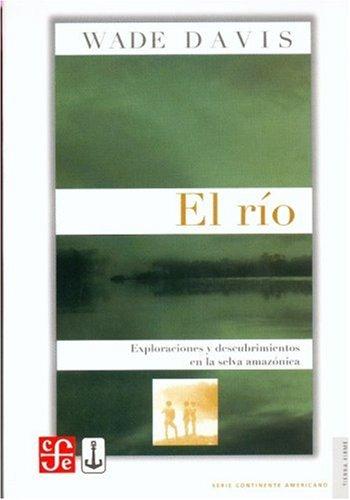 9789583800931: El Rio/ The River (Coleccion Tierra Firme Serie Continente Americano)