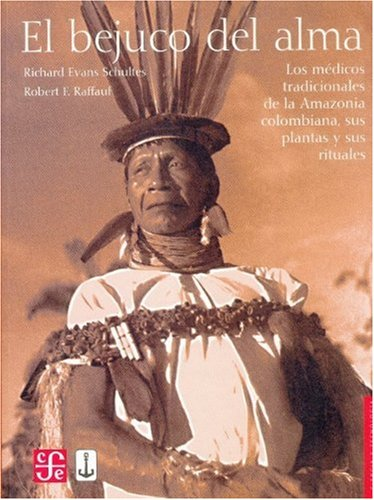 9789583800993: El bejuco del alma. Los médicos tradicionales de la Amazonia colombiana, sus plantas y sus rituales (Spanish Edition)