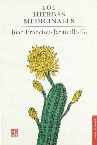 9789583801105: 101 hierbas medicinales (Ciencia y Tecnologia) (Spanish Edition)