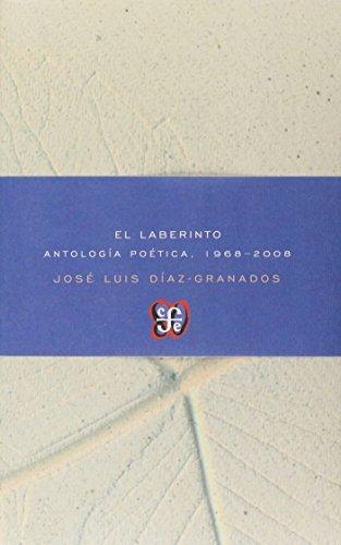 EL LABERINTO, ANTOLOGIA POETICA 1966-2008: Jose Luis Diaz
