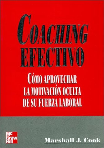 Coaching Efectivo (9584100165) by Marshall J. Cook; Cook; Marshall Cook
