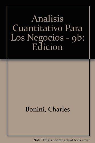 9789584100382: Analisis Cuantitativo Para Los Negocios - 9b: Edicion (Spanish Edition)
