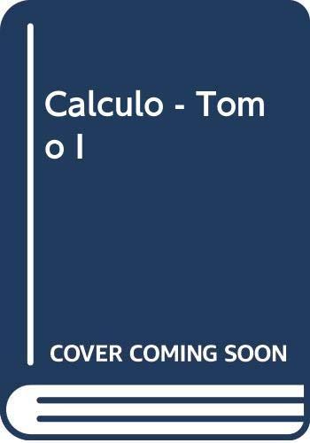 9789584101303: Calculo - Tomo I (Spanish Edition)