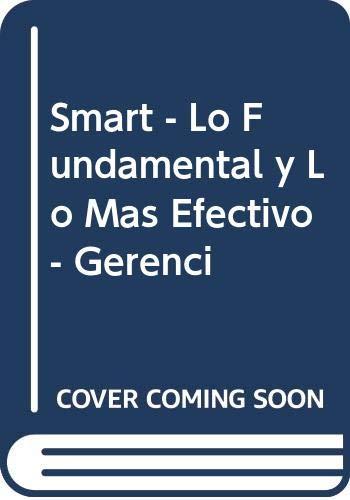 9789584101525: Smart - Lo Fundamental y Lo Mas Efectivo - Gerenci (Spanish Edition)