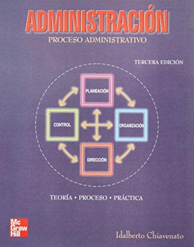 administracion proceso administrativo: Chiavenato, Idalberto