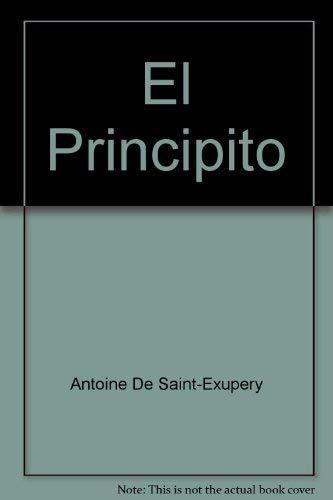 Principito. el: ANTOINE SAINT-EXUPERY