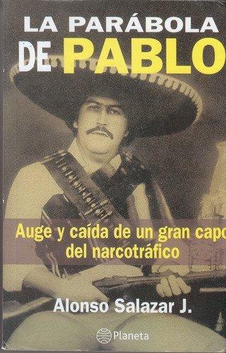 9789584201485: La Parabola de Pablo: Auge y caida de un gran capo del narcotrafico (Spanish Edition)