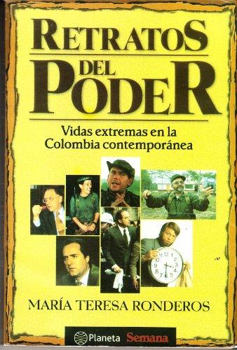 Retratos de Poder: Vidas extremas en la Colombia contemporánea: Maria Teresa Ronderos