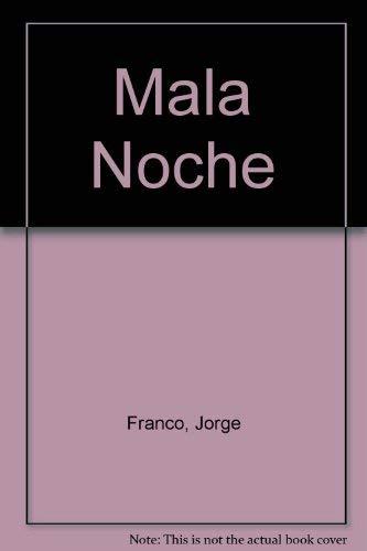 Mala Noche (Spanish Edition): Franco, Jorge
