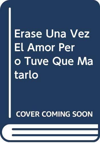 9789584205193: Erase Una Vez El Amor Pero Tuve Que Matarlo (Spanish Edition)