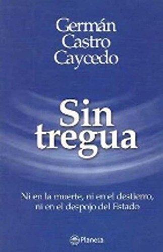 Sin Tregua: German Castro Caycedo
