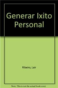 Generar exito personal/ Gaining Professional Success (Spanish: Ribeiro, Lair