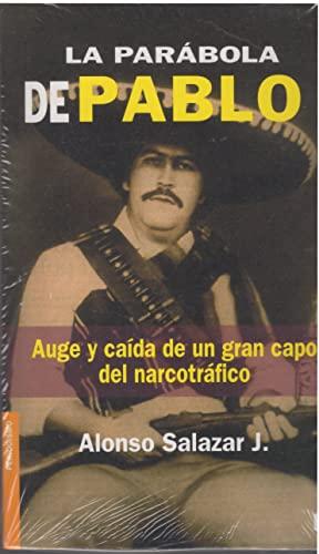 9789584210555: LA PARABOLA DE PABLO Auge y caida de un gran capo del narcotrafico