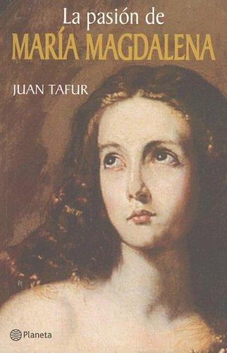 9789584213051: La pasion de Maria Magdalena (Spanish Edition)