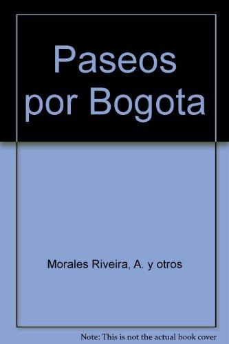Paseos por Bogota: Morales Riveira, A. y otros