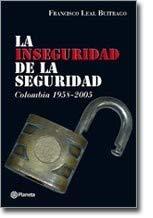 9789584214126: La Inseguridad de La Seguridad: Colombia 1958-2005 (Spanish Edition)