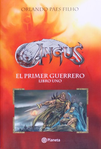 9789584214515: Angus: El Primer Guerrero/the First Warrior