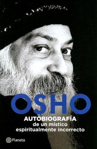 9789584216762: Osho: Autobiografia De Un Mistico Espiritualmente Incorrecto (Spanish Edition)