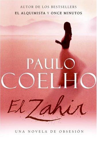 9789584218933: El Zahir : Una Novela de Obsesion
