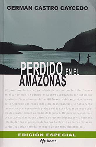 Perdido en el Amazonas - Edicion Especial: Castro Caycedo, German