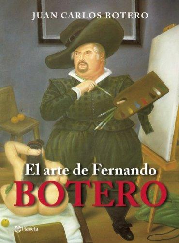 El arte de Fernando Botero (Spanish Edition): Botero, Juan Carlos