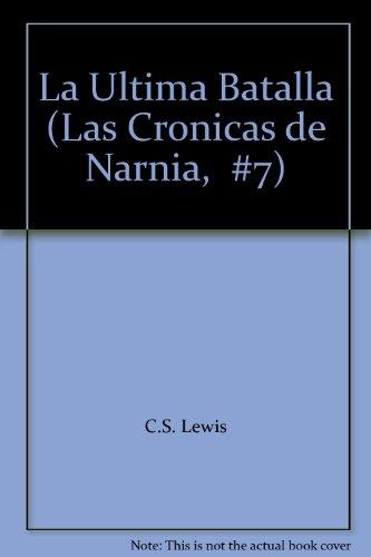9789584224347: La Ultima Batalla (Las Cronicas de Narnia, #7)