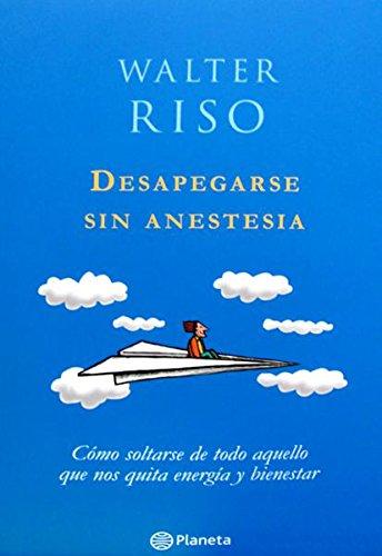 9789584231970: Desapegarse Sin Anestesia