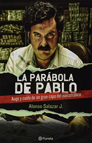 9789584232182: La Parabola De Pablo: Ayge Y Caida De Un Gran Capo Del Narcotrafico (Spanish Edition)