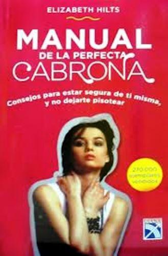 9789584232328: Manual De La Perfecta Cabrona