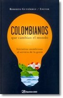9789584233868: Colombianos Que Cambian El Mundo