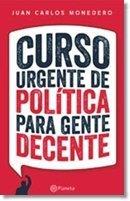9789584238160: Curso Urgente De Politica Para Gente Decente