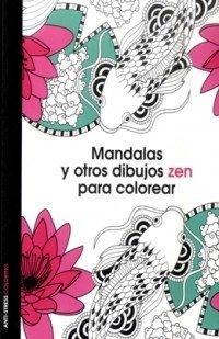 9789584244703: MANDALASY OTROS DIBUJOS ZEN PARA COLOREAR