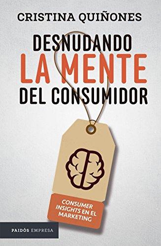 9789584245267: DESNUDANDO LA MENTE DEL CONSUMIDOR