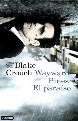 9789584245502: Wayward Pines: El paraiso