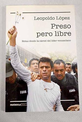 9789584248824: PRESO PERO LIBRE NOTAS DESDE LA CARCEL DEL LIDER VENEZOLANO