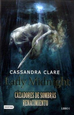 LADY MIDNIGHT 1 CAZADORES DE SOMBRAS RENACIMIENTO: Cassandra Clare