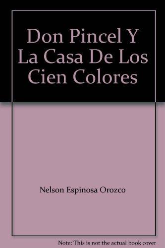 9789584475398: Don Pincel Y La Casa De Los Cien Colores