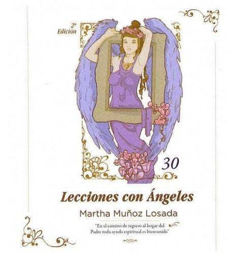 9789584495297: 30 Lecciones Con Angeles - En El Camino De Regreso Al Hogar Del Padre Toda Ayuda Espiritual Es Bienvenida