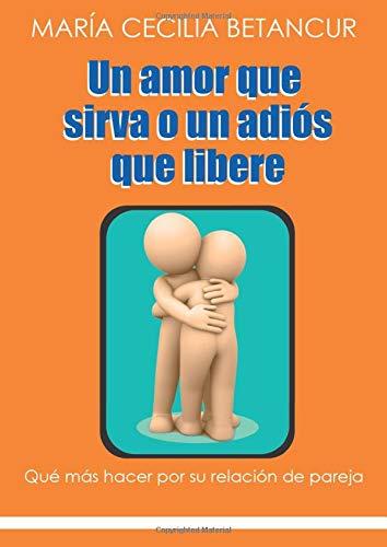 9789584495365: Un amor que sirva o un adiós que libere (Spanish Edition)