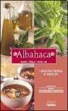 ALBAHACA. APLICACIONES, RECETAS, USOS ALTERNATIVOS Y MEDICINALES