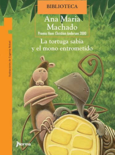 La Tortuga Sabia y el Mono Entrometido/ The Wise Turtle and the Fresh Monkey (Spanish Edition)...