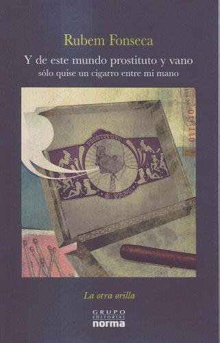 9789584503046: Y De Este Mundo Prostituto Y Vano Solo Quise Un Cigarro Entre Mi Mano (Spanish Edition)