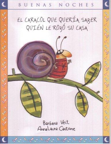 9789584503084: El caracol que queria saber quien le robo su casa/ The Snail That Wanted to Know Who Stole His House (Buenas Noches) (Spanish Edition)