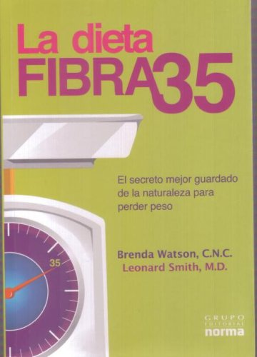 La Dieta Fibra 35: El Secreto Mejor Guardado de la Naturaleza Para Perder Peso = The Fiber 35 Diet (Spanish Edition) (9584505130) by Brenda Watson; Leonard Smith