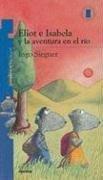 9789584505217: Eliot e Isabela y la Aventura en el Rio/ Eliot and Isabel and the Adventure of the River