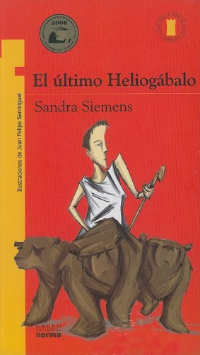 9789584506115: El Ultimo Heliogabalo (Spanish Edition)